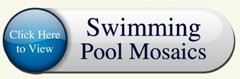 Click here to view our Swimming Pool Mosaics